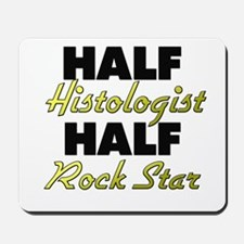 Half Histologist Half Rock Star Mousepad