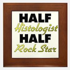 Half Histologist Half Rock Star Framed Tile