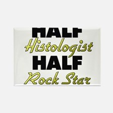 Half Histologist Half Rock Star Magnets