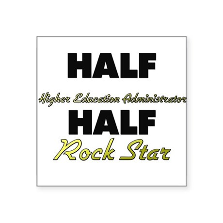 Half Higher Education Administrator Half Rock Star