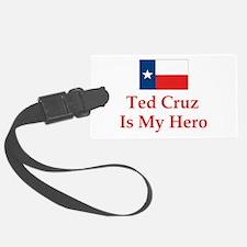 Ted Cruz is my hero Luggage Tag