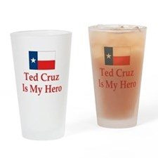 Ted Cruz is my hero Drinking Glass