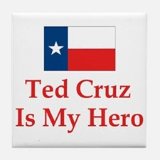 Ted Cruz is my hero Tile Coaster