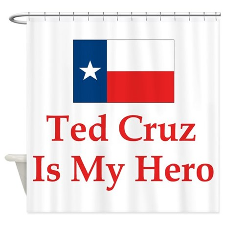 Ted Cruz is my hero Shower Curtain