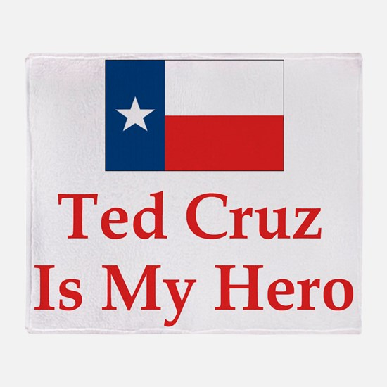 Ted Cruz is my hero Throw Blanket