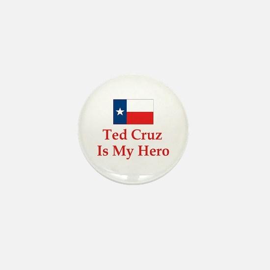 Ted Cruz is my hero Mini Button