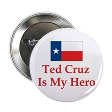 "Ted Cruz is my hero 2.25"" Button"