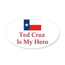 Ted Cruz is my hero Oval Car Magnet