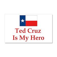 Ted Cruz is my hero Car Magnet 20 x 12