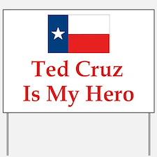 Ted Cruz is my hero Yard Sign