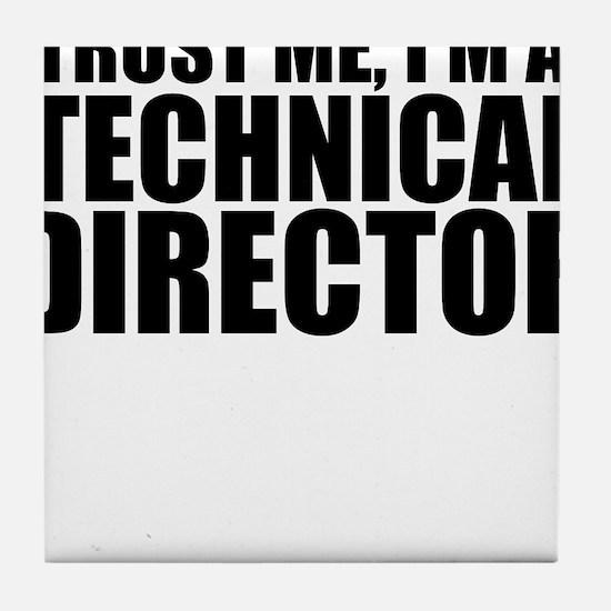 Trust Me, I'm A Technical Director Tile Coaste