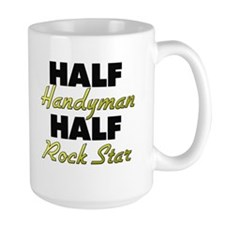 Half Handyman Half Rock Star Mugs
