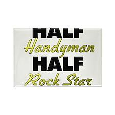 Half Handyman Half Rock Star Magnets