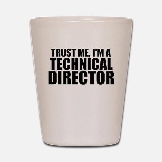 Trust Me, I'm A Technical Director Shot Glass