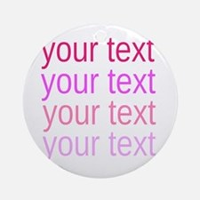 shades of pink text Ornament (Round)