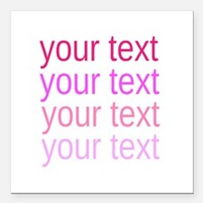 "shades of pink text Square Car Magnet 3"" x 3"""