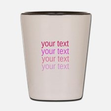 shades of pink text Shot Glass