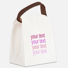 shades of pink text Canvas Lunch Bag