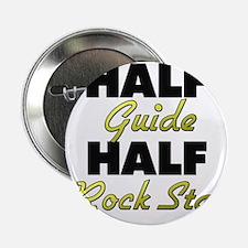 "Half Guide Half Rock Star 2.25"" Button"