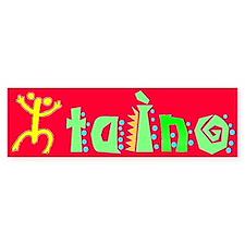 TAINO... Bumper Bumper Sticker