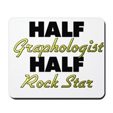 Half Graphologist Half Rock Star Mousepad