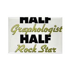 Half Graphologist Half Rock Star Magnets