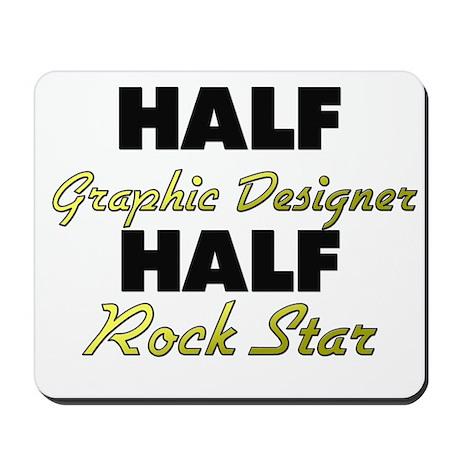 Half Graphic Designer Half Rock Star Mousepad