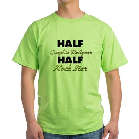 Half Graphic Designer Half Rock Star T-Shirt