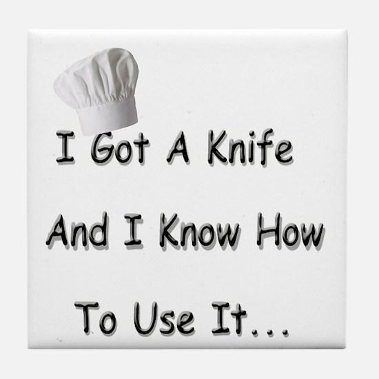 I Got A Knife And I Know How Tile Coaster