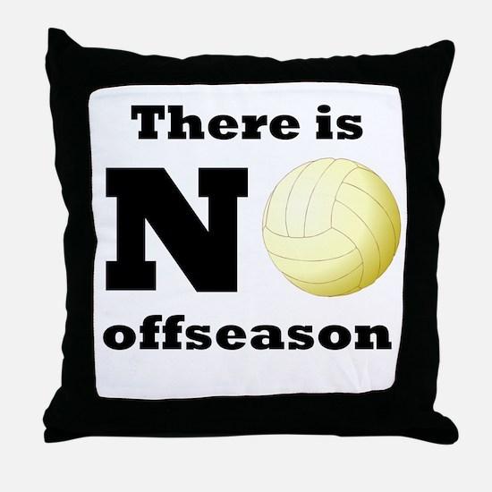 No Volleyball Offseason Throw Pillow