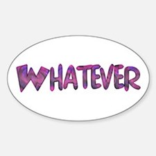 Whatever Oval Decal