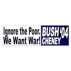 We Want War! Bush-Cheney '04 (sticker)