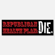 Republican Health Plan Bumper Bumper Bumper Sticker