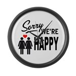 Sorry we are happy Large Wall Clock