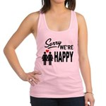 Sorry we are happy Racerback Tank Top
