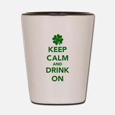 Keep calm and drink on St. Patricks day Shot Glass