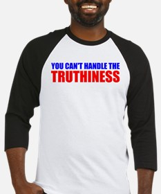 You Can't Handle The Truthiness Baseball Jersey