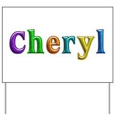 Cheryl Shiny Colors Yard Sign