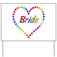 Rainbow Bride Yard Sign