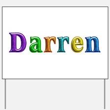 Darren Shiny Colors Yard Sign