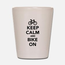 Keep calm and bike on Shot Glass