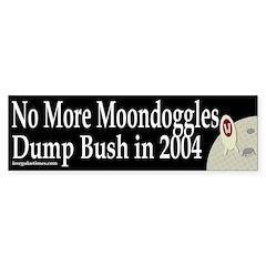 No More Moondoggles Bumper Bumper Sticker