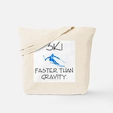 Ski Faster Than Gravity Tote Bag