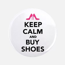 """Keep calm and buy shoes 3.5"""" Button"""
