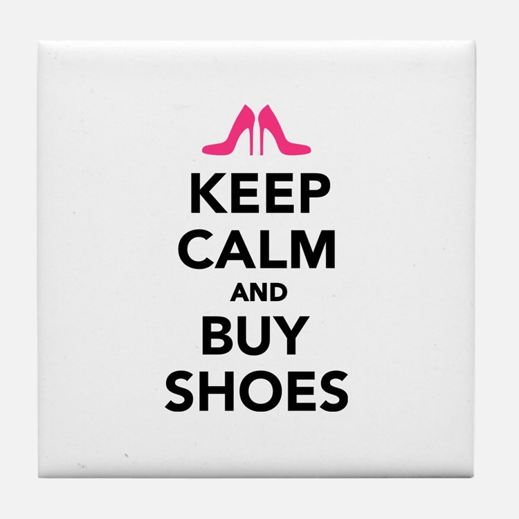 Keep calm and buy shoes Tile Coaster