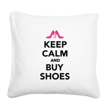 Keep calm and buy shoes Square Canvas Pillow
