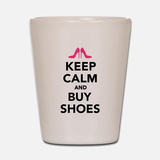 Keep calm and buy shoes Shot Glass