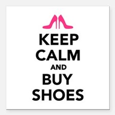 """Keep calm and buy shoes Square Car Magnet 3"""" x 3"""""""