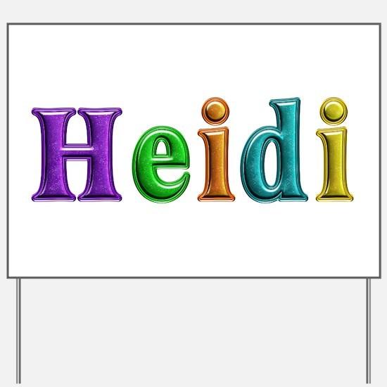 Heidi Shiny Colors Yard Sign