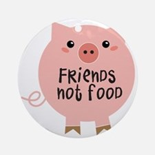 friends not food Round Ornament